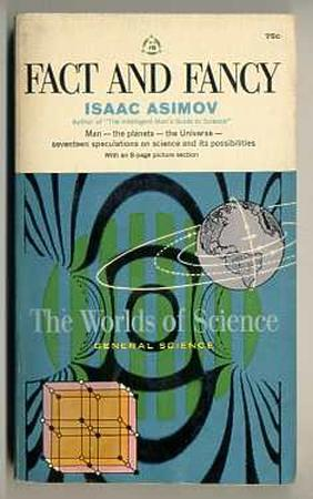 Fact and Fancy: The Worlds Of Science  by  Isaac Asimov