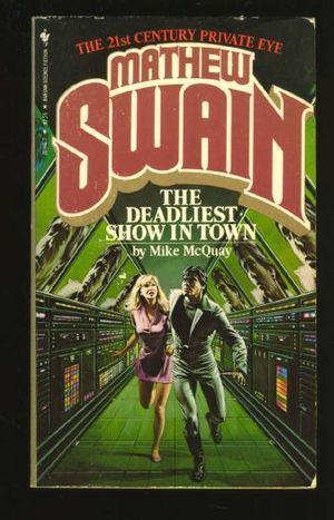 Mathew Swain: The Deadliest Show in Town Mike McQuay