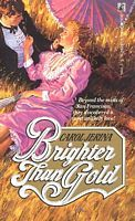 Brighter Than Gold  by  Carol Jerina