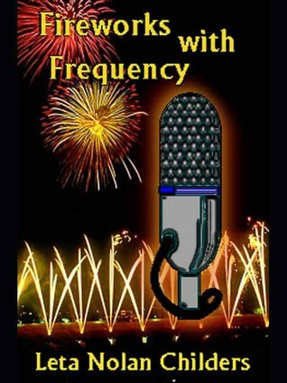 Fireworks With Frequency  by  Leta Nolan Childers