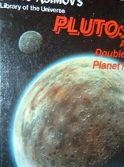 Pluto: A Double Planet? Isaac Asimov