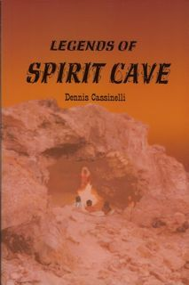 Legends of Spirit Cave  by  Dennis Cassinelli