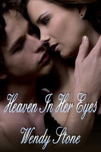 Heaven in Her Eyes (Hunter, #2)  by  Wendy Stone