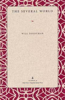 The Several World (Wick Poetry Chapbook Series Three, #4) Will Toedtman