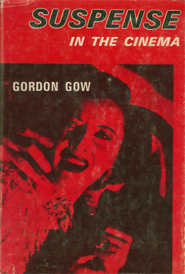 Suspense in the Cinema  by  Gordon Gow