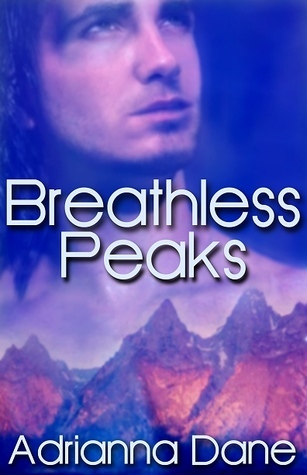 Breathless Peaks  by  Adrianna Dane