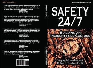 Safety 24/7: Building an Incident-Free C Gregory M. Anderson