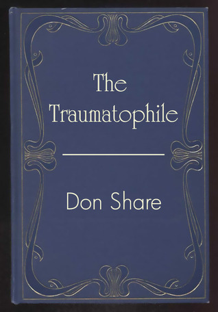 The Traumatophile  by  Don Share