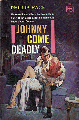 Johnny Come Deadly  by  Phillip Race