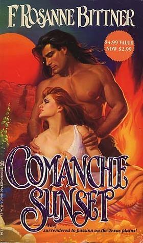 Comanche Sunset F. Rosanne Bittner