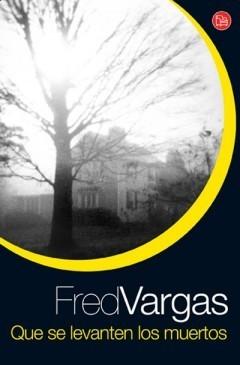 Que se levanten los muertos Fred Vargas