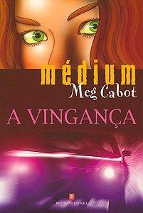A Vingança (A Mediadora, #3)  by  Meg Cabot