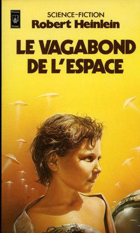 Le vagabond de lespace  by  Robert A. Heinlein