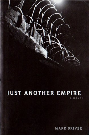 Just Another Empire  by  Mark Driver