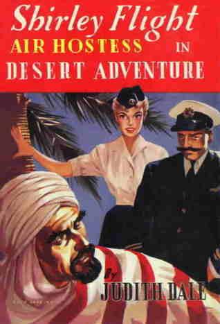Shirley Flight, Air Hostess and the Desert Adventure Judith Dale