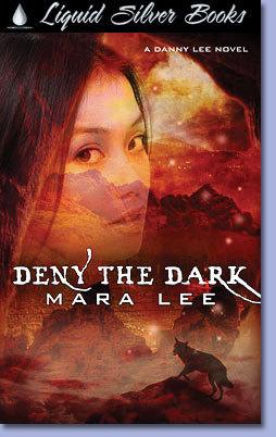 Deny the Dark (Danny Lee, #2)  by  Mara Lee