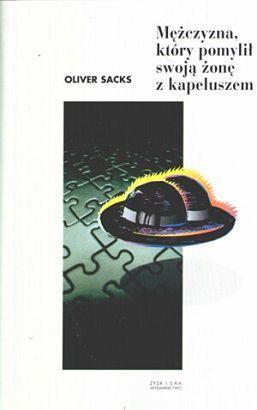 Mężczyzna, który pomylił swoją żonę z kapeluszem  by  Oliver Sacks