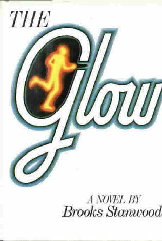 The Glow  by  Brooks Stanwood