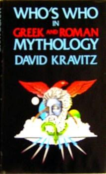 Whos Who in Greek and Roman Mythology David Kravitz