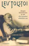 Despre Dumnezeu si om. Din jurnalul ultimilor ani  by  Leo Tolstoy