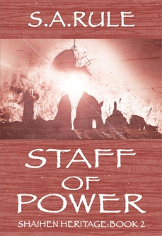 Staff of Power (Shaihen Heritage, #2) S.A. Rule