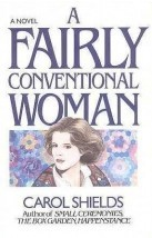 A Fairly Conventional Woman  by  Carol Shields