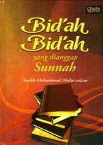 Bidah-Bidah yang Dianggap Sunnah  by  Syaikh Muhammad Abdussalam Khadr asy-Syaqiry