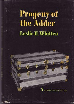 Progeny of the Adder Leslie H. Whitten Jr.