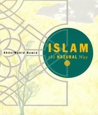 Islam the Natural Way 2nd Edition Abdul Wahid Hamid