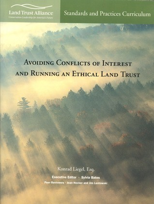 Avoiding Conflicts of Interest and Running an Ethical Land Trust  by  Konrad Liegel