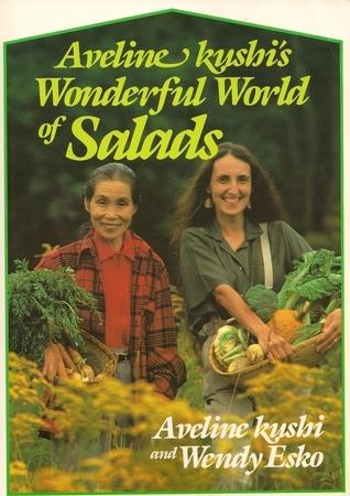 Aveline Kushis Wonderful World of Salads  by  Aveline Kushi