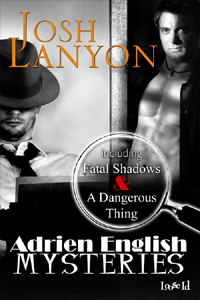 Adrien English Mysteries: Fatal Shadows and A Dangerous Thing (Adrien English Mysteries, #1-2)  by  Josh Lanyon