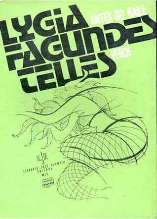 Antes do Baile Verde  by  Lygia Fagundes Telles