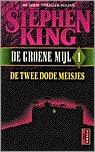 De Groene Mijl 1: De twee dode meisjes Stephen King