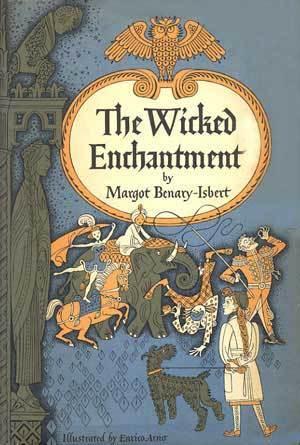 The Wicked Enchantment  by  Margot Benary-Isbert