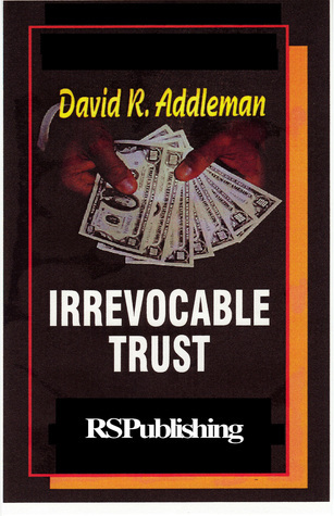 Irrevocable Trust  by  David R. Addleman