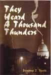 They Heard a Thousand Thunders  by  Dempsey J. Travis