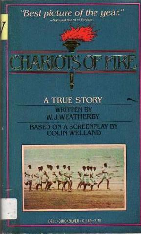 Chariots of Fire  by  William J. Weatherby