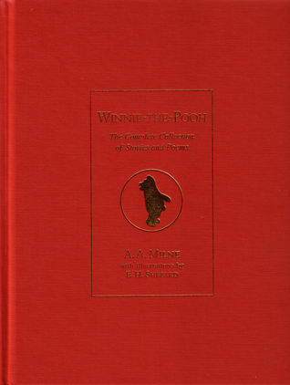 Winnie the Pooh:The Complete Collection of Stories and Poems  by  A.A. Milne
