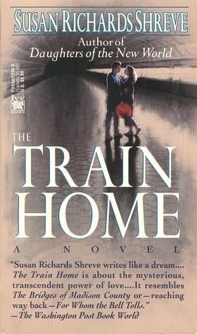 The Train Home  by  Susan Richards Shreve