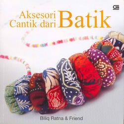 Aksesori cantik dari batik Biliq Ratna and friend