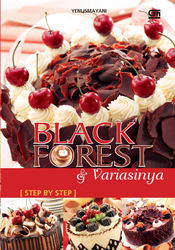 Black Forest dan Variasinya Step  by  Step by Yeni Ismayani.S.Pd