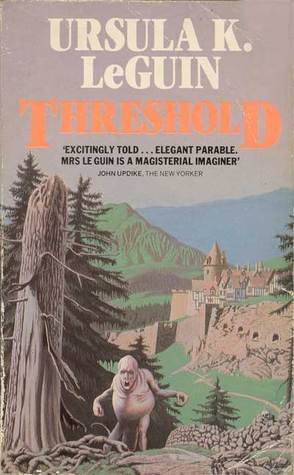 Threshold  by  Ursula K. Le Guin