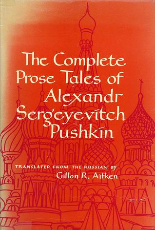 The Complete Prose Tales of Alexandr Sergeyevitch Pushkin  by  Alexander Pushkin
