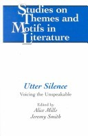 Utter Silence: Voicing The Unspeakable Alice Mills