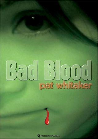 Bad Blood  by  Pat Whitaker
