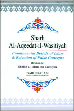 Sharh Al-Aqidat-il-Wasitiyyah: Fundamental Beliefs of Islam and Rejection of False Concepts محمد خليل هراس