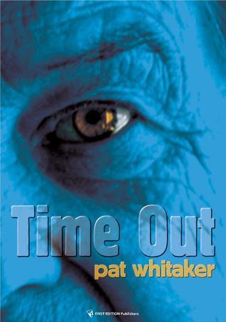 Time Out Pat Whitaker