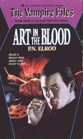 Art in the Blood (Vampire Files, #4) P.N. Elrod