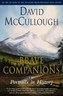 Brave Companions: Portraits in History David McCullough